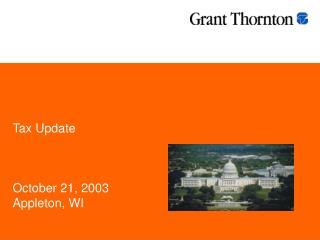Tax Update October 21, 2003 Appleton, WI