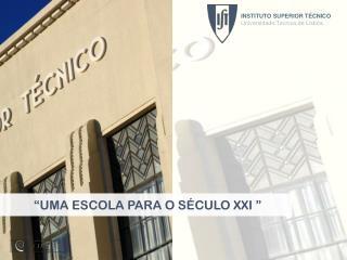 """""""UMA ESCOLA PARA O SÉCULO XXI """""""