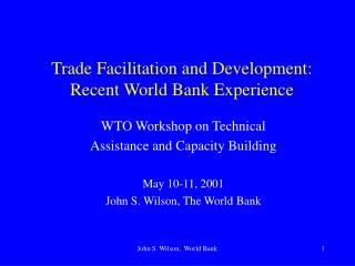 Trade Facilitation and Development: Recent World Bank Experience