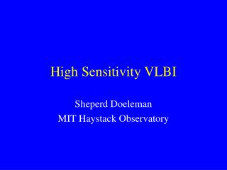 High Sensitivity VLBI