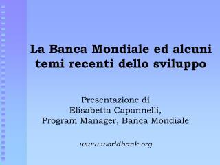 La Banca Mondiale ed alcuni temi recenti dello sviluppo
