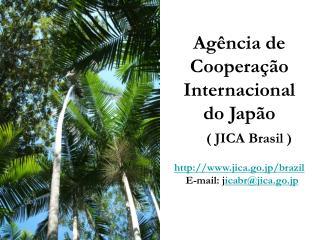 JICA tem 100 escritórios no Mundo JICA Brasília  e  JICA Sao Paulo no Brasil