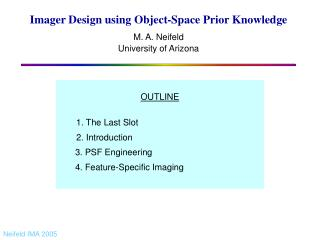 Imager Design using Object-Space Prior Knowledge M. A. Neifeld University of Arizona