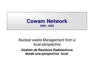 Cowam Network 2000 - 2003