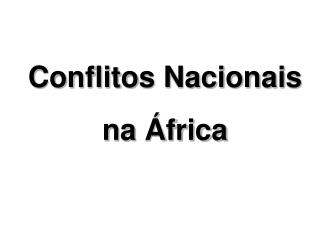 Conflitos Nacionais  na África