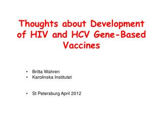 Thoughts about Development of HIV and HCV Gene-Based Vaccines