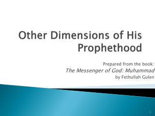 Other Dimensions of His  Prophethood