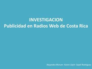 INVESTIGACION Publicidad en Radios Web de Costa Rica