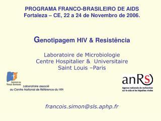 Laboratoire de Microbiologie Centre Hospitalier &  Universitaire  Saint Louis –Paris