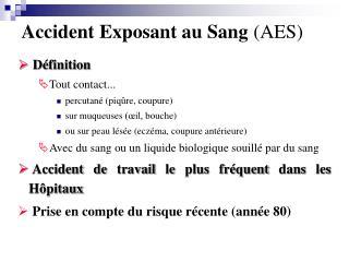 Accident Exposant au Sang (AES)