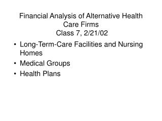 Financial Analysis of Alternative Health Care Firms  Class 7, 2/21/02