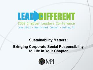 Sustainability Matters: Bringing Corporate Social Responsibility to Life in Your Chapter