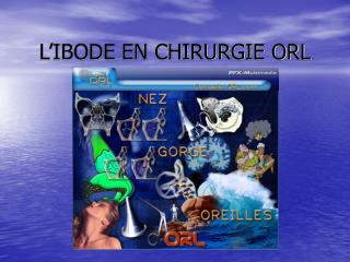L'IBODE EN CHIRURGIE ORL