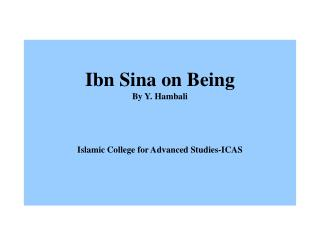 Ibn Sina on Being By Y. Hambali Islamic College for Advanced Studies-ICAS