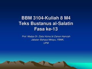 BBM 3104-Kuliah 8 M4 Teks Bustanus  al- Salatin Fasa  ke-13