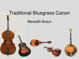 Traditional Bluegrass Canon