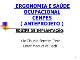 ERGONOMIA E SAÚDE OCUPACIONAL  CENPES ( ANTEPROJETO )