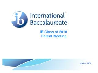 IB Class of 2010  Parent Meeting