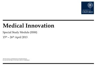 Medical Innovation Special Study Module (SSM) 15 th  – 26 th  April 2013