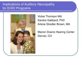 Implications of Auditory Neuropathy  for EHDI Programs