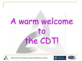 A warm welcome  to  the CDT!