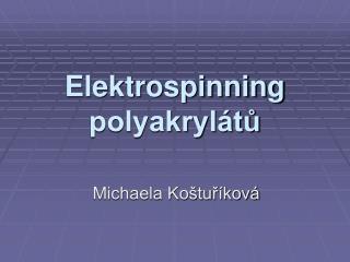 Elektrospinning polyakrylátů