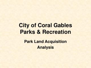 City of Coral Gables Parks  Recreation