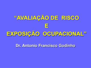 Dr. Antonio Francisco Godinho