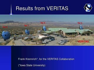 Frank Krennrich*, for the VERITAS Collaboration  (*Iowa State University)