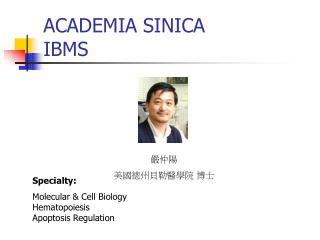 ACADEMIA SINICA IBMS