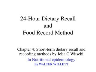 24-Hour Dietary Recall  and  Food Record Method