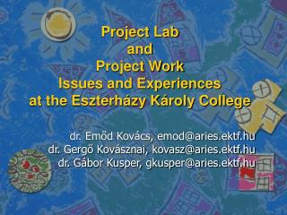 Project Lab and Project Work Issues and Experiences at the Eszterházy Károly College