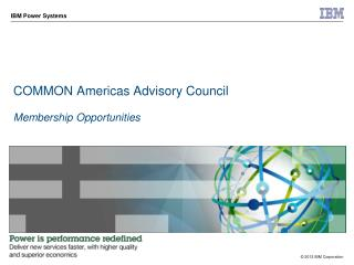COMMON Americas Advisory Council  Membership Opportunities