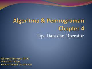 Algoritma  &  Pemrograman Chapter  4