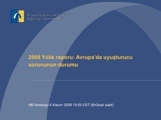 2008 Yıllık raporu: Avrupa'da uyuşturucu sorununun durumu