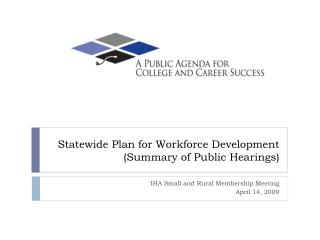 Statewide Plan for Workforce Development (Summary of Public Hearings)