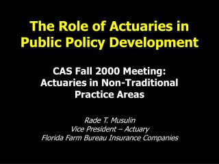 The Role of Actuaries in Public Policy Development