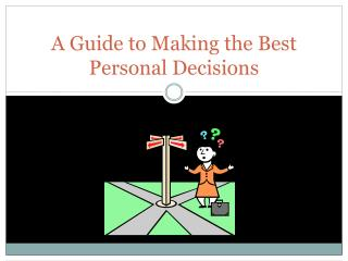A Guide to Making the Best Personal Decisions
