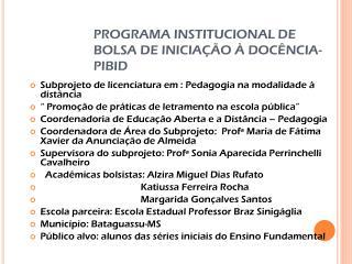 PROGRAMA INSTITUCIONAL DE BOLSA DE INICIAÇÃO À DOCÊNCIA-PIBID
