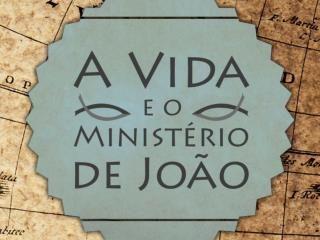 A Vida e o Ministerio de Joao