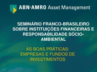 SEMINÁRIO FRANCO-BRASILEIRO SOBRE INSTITUIÇÕES FINANCEIRAS E RESPONSABILIDADE SÓCIO-AMBIENTAL