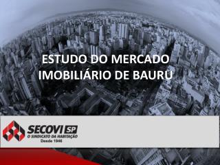 ESTUDO DO MERCADO IMOBILIÁRIO DE BAURU