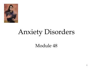 Anxiety Disorders  Module 48