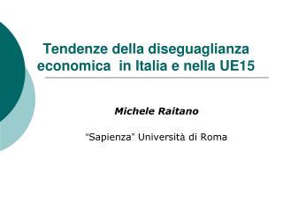 Tendenze della diseguaglianza economica  in Italia e nella UE15