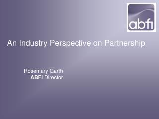 An Industry Perspective on Partnership