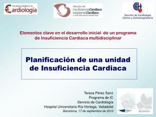 Planificación de una unidad  de Insuficiencia Cardiaca