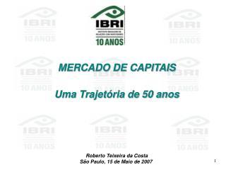 MERCADO DE CAPITAIS Uma Trajetória de 50 anos