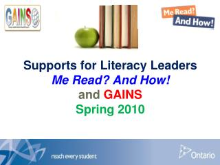 Supports for Literacy Leaders Me Read And How  and GAINS  Spring 2010