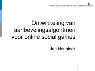 Ontwikkeling van aanbevelingsalgoritmen voor online social games