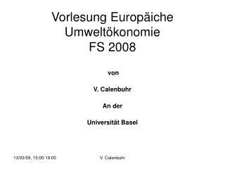 Vorlesung Europäiche Umweltökonomie FS 2008